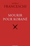 Patrice FRANCESCHI - Mourir pour Kobane