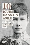 Nellie BLY - 10 JOURS DANS UN ASILE