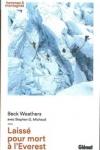 Beck WEATHERS - LAISSÉ POUR MORT À L'EVEREST
