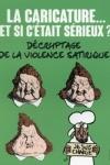 Collectif - LA CARICATURE... ET SI C'ÉTAIT SÉRIEUX ?