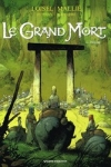 R. LOISEL & V. MALLIE - LE GRAND MORT T.6
