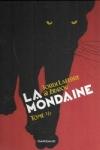 ZIDROU & J. LAFEBRE - LA MONDAINE T.1 et T.2