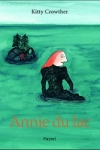 Kitty CROWTHER - ANNIE DU LAC