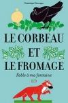 Dominique DESCAMPS - LE CORBEAU ET LE FROMAGE