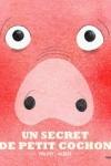 Philippe JALBERT - UN SECRET DE PETIT COCHON
