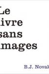 B.J. NOVAK - LE LIVRE SANS IMAGES