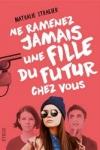 Nathalie STRAGIER - NE RAMENEZ JAMAIS UNE FILLE DU FUTUR CHEZ VOUS