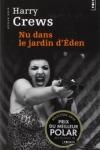 Harry CREWS - NU DANS LE JARDIN D'EDEN