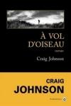 Craig JOHNSON - À VOL D'OISEAU (série Walt Longmire T.8)