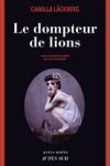 Camilla LÄCKBERG - LE DOMPTEUR DE LIONS (série Erica Falck T.9)