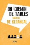 Maylis de KERANGAL - UN CHEMIN DE TABLES