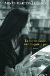 Agnès MARTIN-LUGAND - LA VIE EST FACILE, NE T'INQUIÈTE PAS
