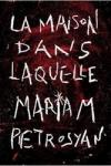Mariam PETROSYAN - LA MAISON DANS LAQUELLE