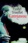 Lyonel TROUILLOT - KANNJAWOU
