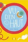 Marie POIRIER</br>VU D'EN HAUT