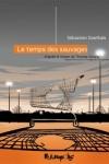 Sébastien GOETHALS</br>LE TEMPS DES SAUVAGES