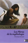 Christian GRENIER</br>LES HÉROS DE LA MYTHOLOGIE