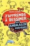 Philippe LEGENDRE</br>J'APPRENDS A DESSINER MES ANIMAUX PRÉFÉRÉS