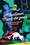 Agnès LAROCHE</br>MORTIMER MORT DE PEUR : LA MAISON DE L'ANGOISSE