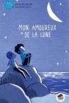 Agnès de LESTRADE</br>MON AMOUREUX DE LA LUNE