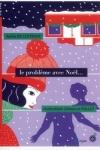 Agnès de LESTRADE</br>LE PROBLÈME AVEC NOËL...