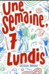 Jessica BRODY</br>UNE SEMAINE, 7 LUNDIS