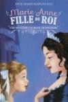 Anne-Marie DESPLAT-DUC</br>MARIE-ANNE FILLE DU ROI T.4