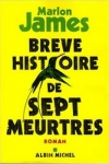 Marlon JAMES</br>BRÈVE HISTOIRE DE SEPT MEURTRES