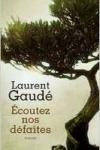 Laurent GAUDÉ</br>ECOUTEZ NOS DÉFAITES
