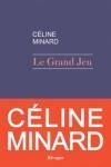 Céline MINARD</br>LE GRAND JEU