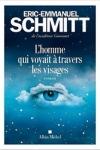 Éric Emmanuel SCHMITT</br>L'HOMME QUI VOYAIT À TRAVERS LES VISAGES
