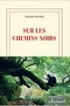 Sylvain TESSON</br>PAR LES CHEMINS NOIRS
