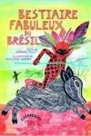 BESTIAIRE FABULEUX DU BRÉSIL