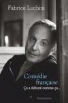 Fabrice Luchini - COMÉDIE FRANÇAISE, ÇA A DÉBUTÉ COMME ÇA...