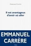 Emmanuel Carrère - IL EST AVANTAGEUX DE D'AVOIR OU ALLER