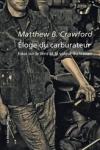 Matthew B. Crawford - ÉLOGE DU CARBURATEUR