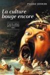 Pierre Jourde - LA CULTURE BOUGE ENCORE