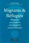 Claire Rodier - MIGRANTS & RÉFUGIÉS : RÉPONSE AUX INDÉCIS, AUX INQUIETS ET AUX RÉTICENTS