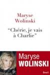 """Maryse Wolinski - """"CHÉRIE, JE VAIS À CHARLIE"""""""