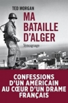 Ted Morgan - MA BATAILLE D'ALGER