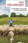 Gaspard d'Allens & Lucile Leclair - LES NÉO-PAYSANS