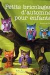 PETITS BRICOLAGES D'AUTOMNE POUR ENFANTS