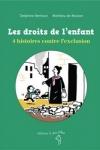 LES DROITS DE L'ENFANT : QUATRE HISTOIRES CONTRE L'EXCLUSION