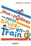 JEUX ET POÈMES POUR PETITS BOUTE-EN-TRAIN