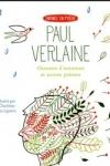 PAUL VERLAINE : CHANSON D'AUTOMNE ET AUTRES POÈMES