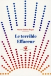 Marie-Sabine ROGER</br>LE TERRIBLE EFFACEUR