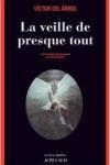 Victor DEL ARBOL</br>LA VEILLE DE PRESQUE TOUT