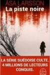 Asa LARSSON</br>LA PISTE NOIRE (Série Rebecka Martinsson T.3)