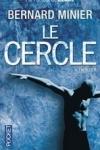 Bernard MINIER</br>LE CERCLE (Série Servaz T.2)