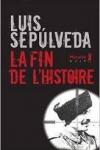 LUIS SEPULVEDA</br>LA FIN DE L'HISTOIRE (Un Nom de Torero T.2)
